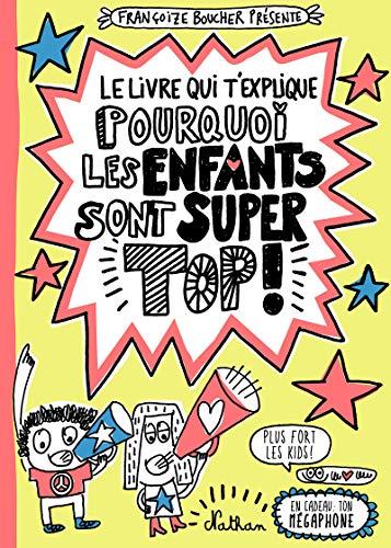 9782092574508: Le livre qui t'explique pourquoi les enfants sont super top !