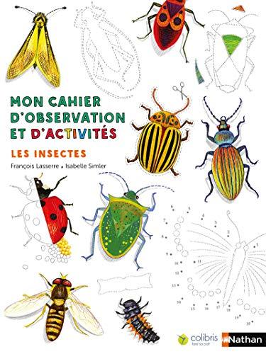 9782092574607: Les insectes - Cahier d'observation et d'activités Colibris - 4/7 ans