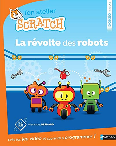 9782092575260: La révolte des robots - apprends à programmer avec Scratch - Dès 8 ans