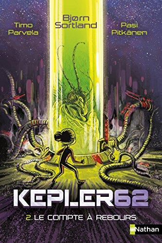 9782092576977: Kepler 62 - Le compte à rebours - Tome 2 - Dès 10 ans (2)
