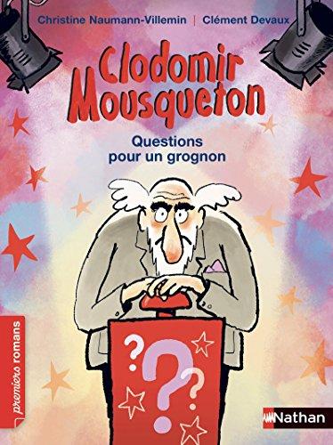 Clodomir Mousqueton : Questions pour un grognon
