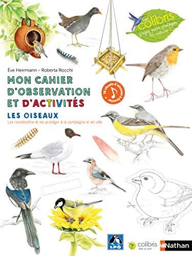 9782092588017: Les oiseaux - Cahier d'observation et d'activités Colibris - 4/7 ans