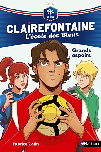 9782092588260: Clairefontaine, L'école des bleus - Grands espoirs - Fédération Française de Football - Dès 8 ans (6)