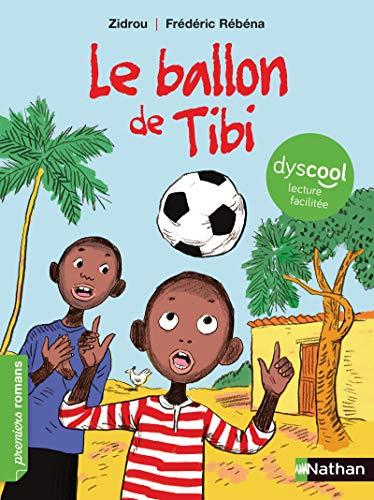 9782092590386: Le ballon de Tibi - adapté aux enfants DYS ou dyslexiques - Dès 7 ans
