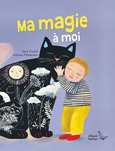 9782092593233: Ma magie à moi - Un livre tendre et poétique - Dès 2 ans