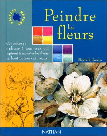 9782092604625: Peindre les fleurs