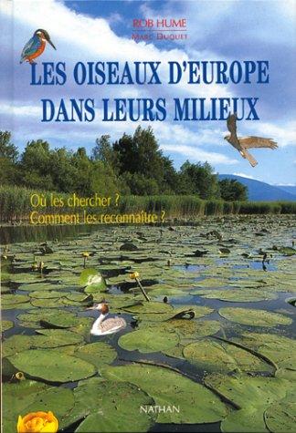 9782092605936: Les oiseaux d'Europe dans leurs milieux: Où les chercher ? comment les reconnaître ?