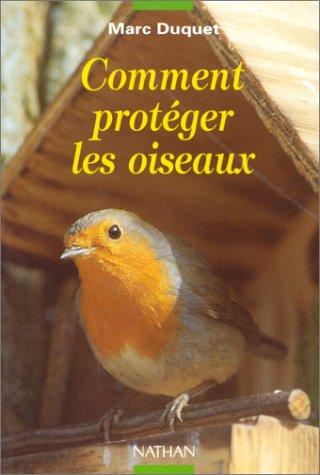 9782092607169: Comment protéger les oiseaux