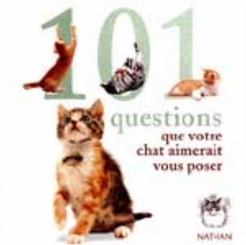 9782092609507: 101 questions que votre chat.