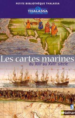 9782092611180: Les cartes marines : Du XIIIe au XVIIe si�cle