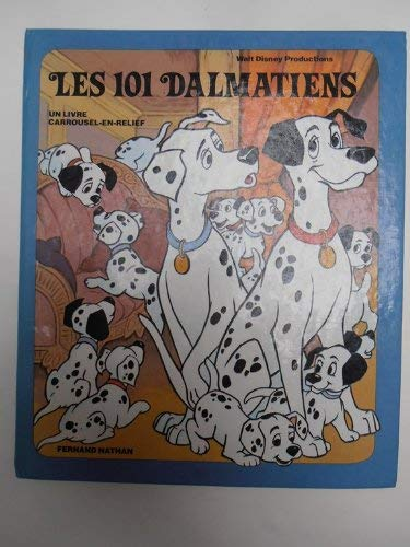 Les 101 Dalmatiens: Un Livre Carrousel en Relief: Nathan, Fernand (editeur)