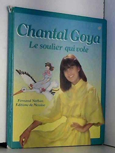 9782092664018: Le Soulier qui vole (Les Albums illustr�s du petit monde de Chantal Goya)