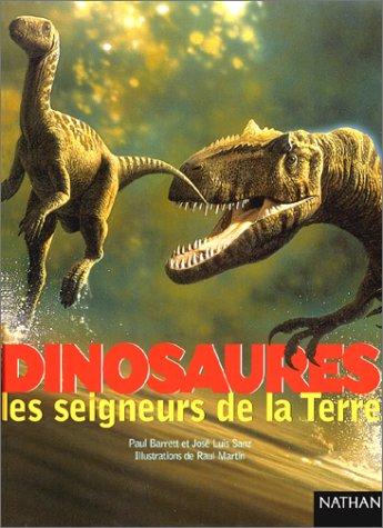 Dinosaures, les seigneurs de la terre (Hors: Paul Barrett; José-Luis