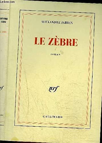 Le zebre by alexandre jardin abebooks for Alexandre jardin les 3 zebres
