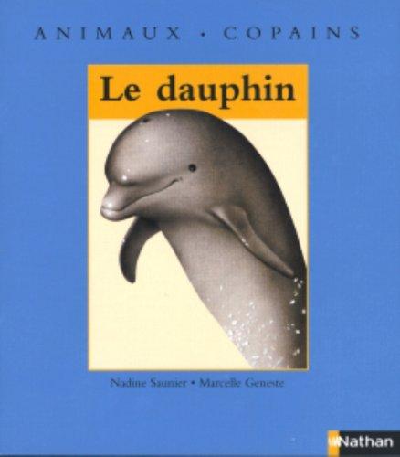 Dauphin -le (animaux copains): SAUNIER, NADINE; Geneste,