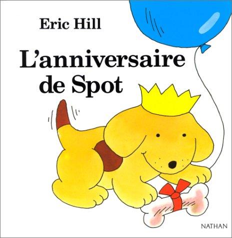 9782092713020: Spot: L'Anniversaire De Spot (French Edition)