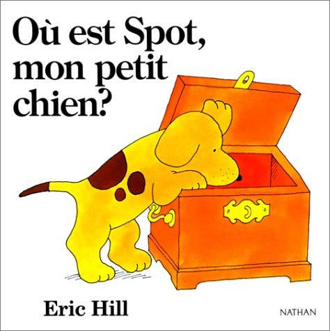 9782092715383: Spot: Ou Est Mon Petit Chien? (French Edition)