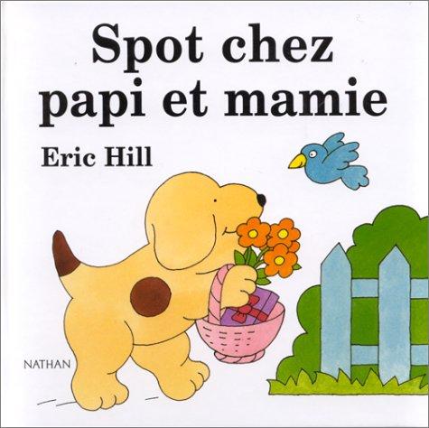 9782092717042: Spot: Spot Chez Papi ET Mamie (French Edition)