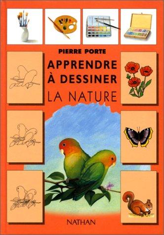 Apprendre à dessiner la nature: Pierre Porte