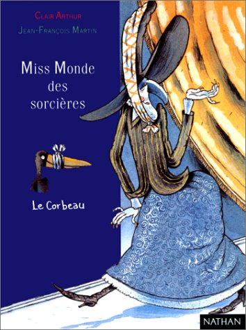 Miss Monde des sorci?res: Arthur, Clair, Martin,