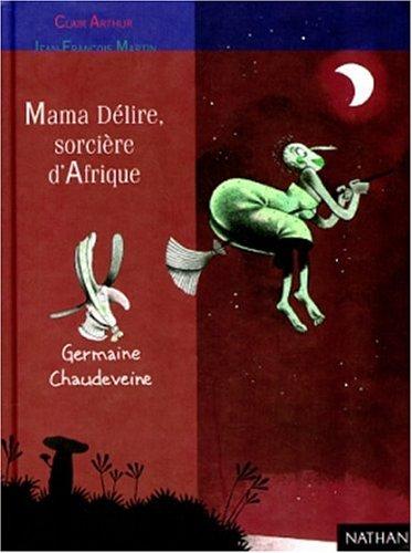 Mama Delire Sorciere d'Afrique (French Edition): C. Arthur
