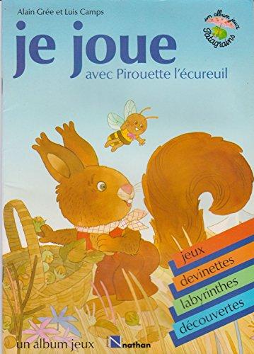 9782092759035: Je joue avec pirouette l'ecureuil