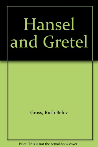 Hansel and Gretel (2092767755) by Ruth Belov Gross