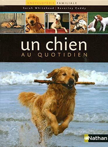 9782092780855: Un chien au quotidien : Encyclopédie familiale du chien