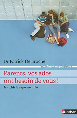 9782092780916: Parents, vos ados ont besoin de vous ! : Franchir le cap ensemble (L'enfance en questions)