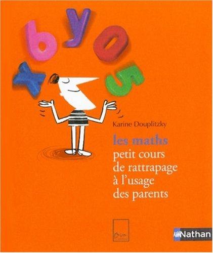 9782092781180: Les maths : Petit cours de rattrapage à l'usage des parents