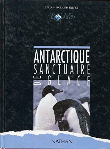 9782092783924: Antarctique : sanctuaire de glace