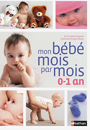 Mon bà bà , mois par mois - 0-1 an: Coquart, Christine (Dr); Piraud-Rouet, Catherine
