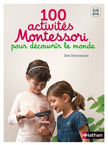 9782092787960: 100 activités Montessori pour découvrir le monde