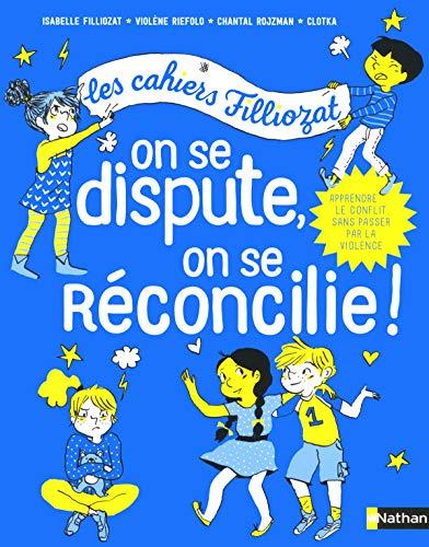 9782092788929: Cahiers Filliozat - On se dispute, on se réconcilie - Dès 5 ans