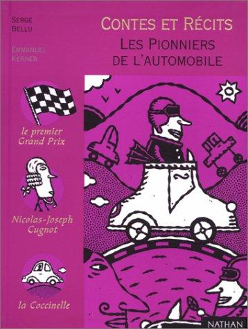 Les pionniers de l'automobile (Contes et Légendes): Bellu, Serge