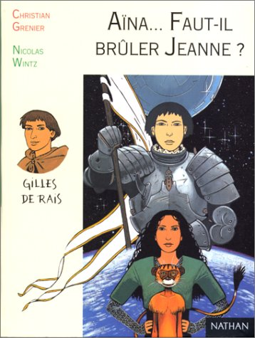 9782092822982: Aïna Fille des Etoiles : Aïna, faut-il brûler Jeanne ?