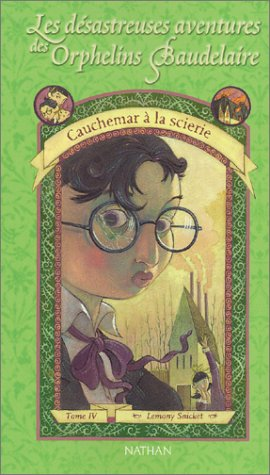 9782092823576: Les D�sastreuses Aventures des orphelins Baudelaire, tome 4 : Cauchemar � la scierie