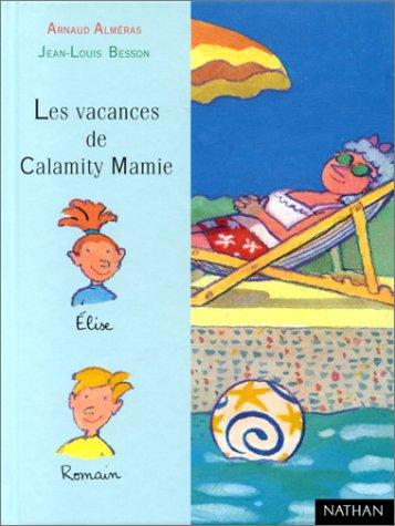 Les Vacances de Calamity Mamie (9782092824078) by Arnaud Almeras; Jean-Louis Besson