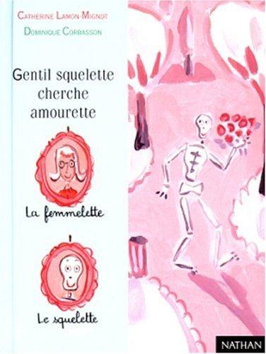 9782092824610: Premiere Lune: Gentil Squelette Cherche Amourette (French Edition)