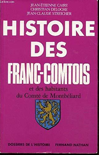 Histoire des Franc-Comtois et des habitants du: Caire Jean-Etienne Deloche