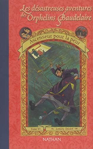 9782092826003: Les Désastreuses aventures des orphelins Baudelaire, tome 6 : Ascenseur pour la peur