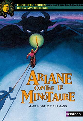 9782092826256: Ariane Contre le Minotaure (Histoires Noires de la Mythologies) (French Edition)