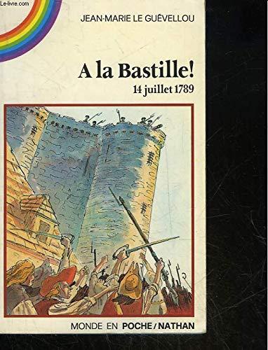 A la bastille 14 juil.89: Jean-Marie Le Gu?vellou, Daniel Henon