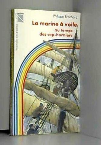 9782092837627: La marine a voile au temps des cap-horniers (Nathan)