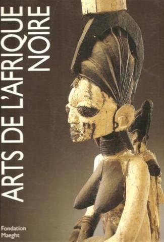 Arts de L'Afrique Noire dans la Collection: SCHMALENBACH (Werner)