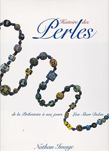 9782092900833: Histoire des perles : de la préhistoire à nos jours