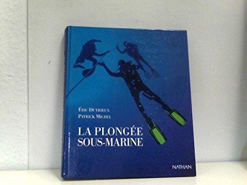 9782092901441: La plongée sous-marine : Le plongeur et son environnement