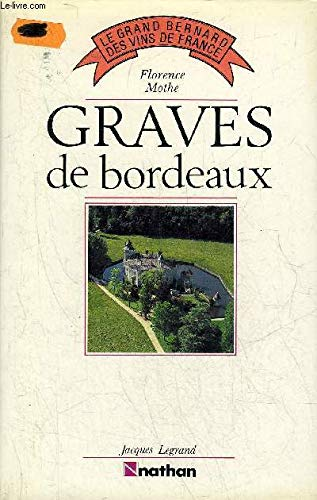 Graves de Bordeaux (Le Grand Bernard des: Mothe, Florence