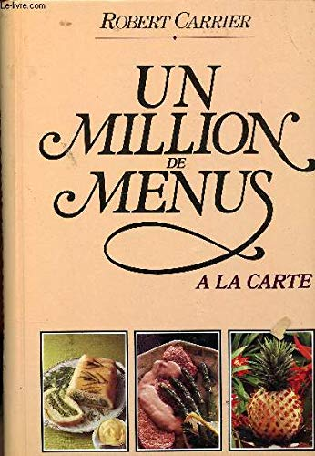 Un Million De Menus A la Carte (In French) (2092935070) by Robert Carrier