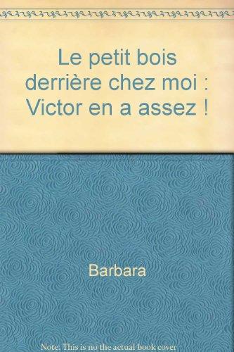 9782094901326: Le petit bois derrière chez moi : Victor en a assez !